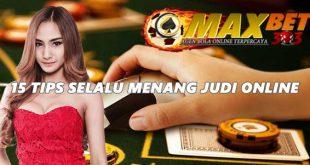 tips menang, judi online, tips selalu menang, bermain judi online, baccarat, casino, live casino, poker, sabung ayam online
